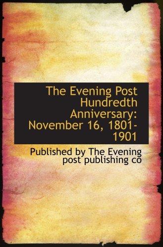 9780554541822: The Evening Post Hundredth Anniversary: November 16, 1801-1901