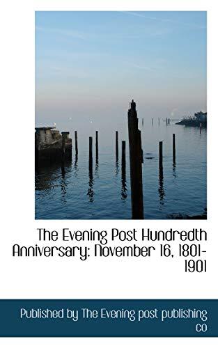 9780554541853: The Evening Post Hundredth Anniversary: November 16, 1801-1901