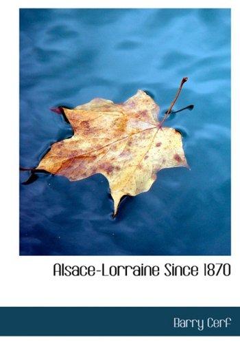 9780554542546: Alsace-Lorraine Since 1870 (Large Print Edition)