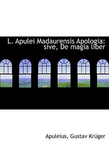 9780554543567: L. Apulei Madaurensis Apologia: sive, De magia liber