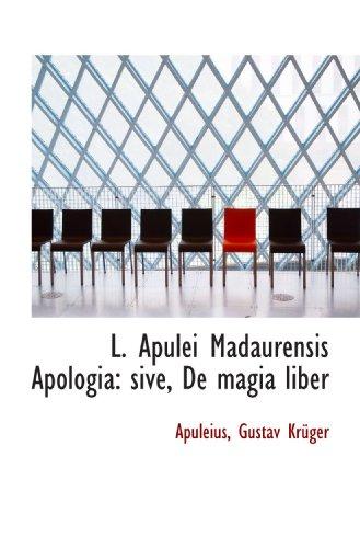 9780554543628: L. Apulei Madaurensis Apologia: sive, De magia liber