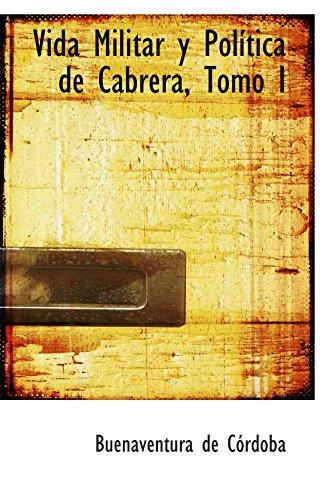9780554545233: Vida Militar y Política de Cabrera, Tomo I