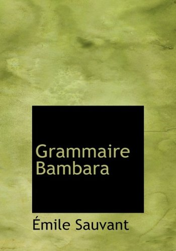 9780554545806: Grammaire Bambara (Large Print Edition) (French Edition)