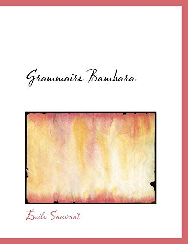 9780554545813: Grammaire Bambara (French Edition)