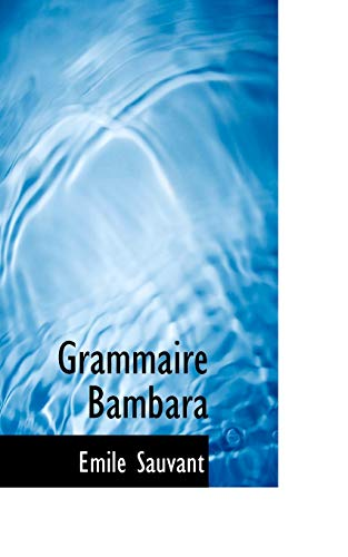 9780554545868: Grammaire Bambara (French Edition)