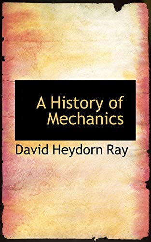 9780554546315: A History of Mechanics