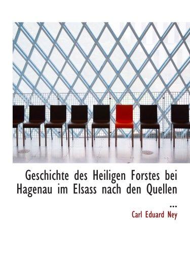 9780554548173: Geschichte des Heiligen Forstes bei Hagenau im Elsass nach den Quellen ...