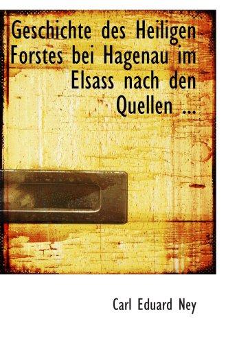 9780554548203: Geschichte des Heiligen Forstes bei Hagenau im Elsass nach den Quellen ...