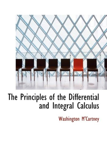 9780554552033: The Principles of the Differential and Integral Calculus (Large Print Edition)