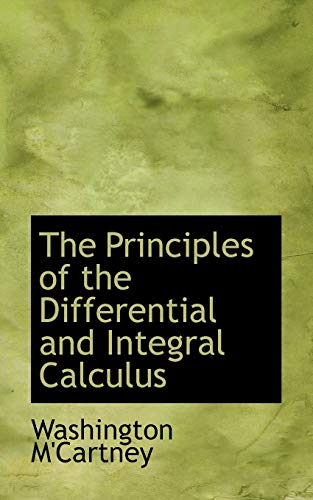 9780554552095: The Principles of the Differential and Integral Calculus