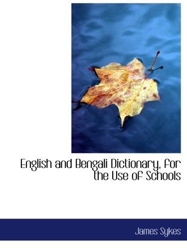 9780554553788: English and Bengali Dictionary, for the Use of Schools
