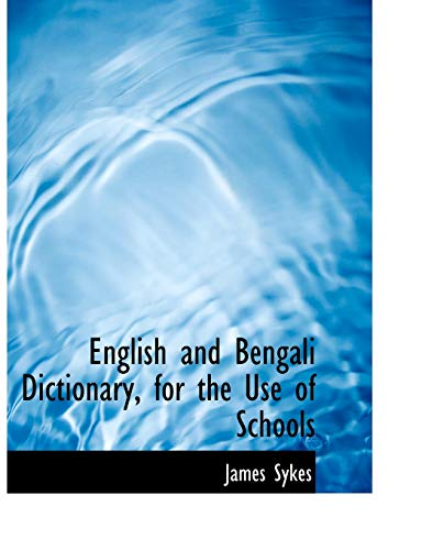 9780554553818: English and Bengali Dictionary, for the Use of Schools
