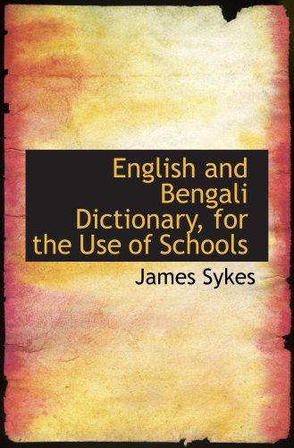 9780554553849: English and Bengali Dictionary, for the Use of Schools