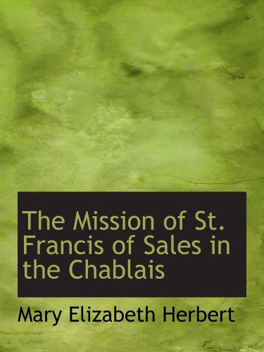 9780554554884: The Mission of St. Francis of Sales in the Chablais