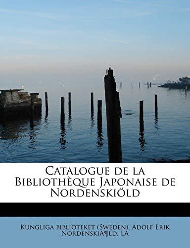 9780554561165: Catalogue de la Bibliothèque Japonaise de Nordenskiöld (Catalan Edition)