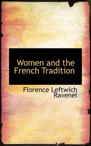 9780554562933: Women and the French Tradition