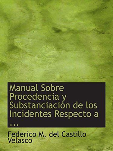 9780554564272: Manual Sobre Procedencia y Substanciación de los Incidentes Respecto a ...