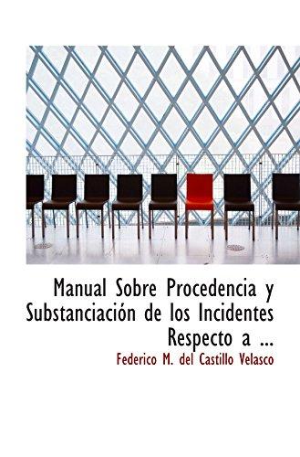 9780554564364: Manual Sobre Procedencia y Substanciación de los Incidentes Respecto a ...