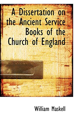 A Dissertation on the Ancient Service Books: William Maskell