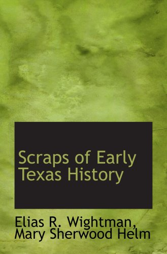 9780554566818: Scraps of Early Texas History