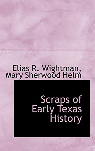 9780554566832: Scraps of Early Texas History