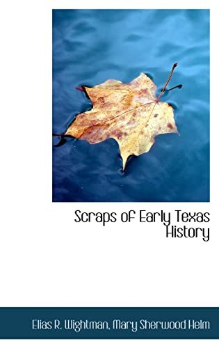 9780554566856: Scraps of Early Texas History