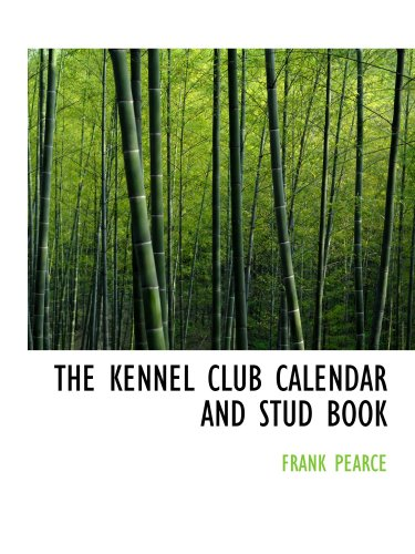 9780554567556: THE KENNEL CLUB CALENDAR AND STUD BOOK