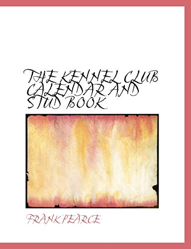9780554567631: The Kennel Club Calendar and Stud Book
