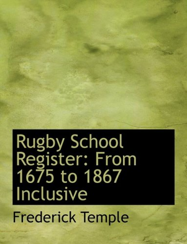 9780554567822: Rugby School Register: From 1675 to 1867 Inclusive (Large Print Edition)