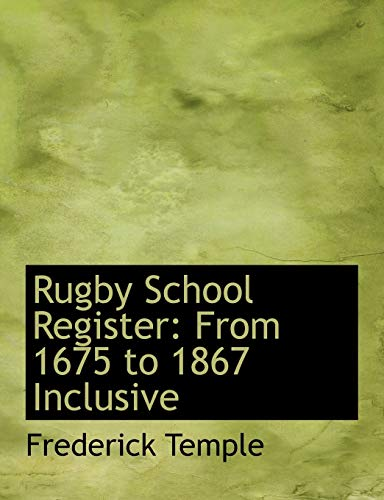 9780554567853: Rugby School Register: From 1675 to 1867 Inclusive (Large Print Edition)