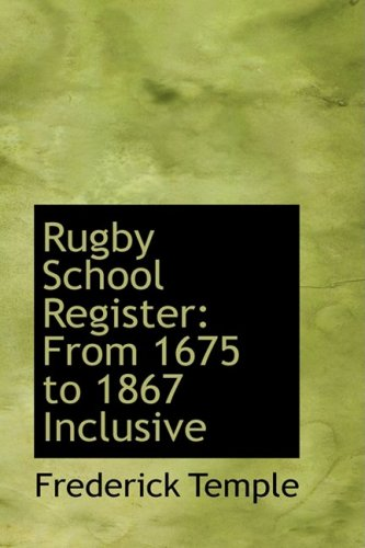 9780554567945: Rugby School Register: From 1675 to 1867 Inclusive
