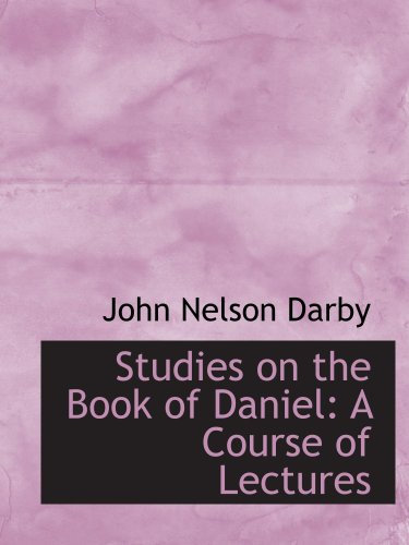 9780554568225: Studies on the Book of Daniel: A Course of Lectures