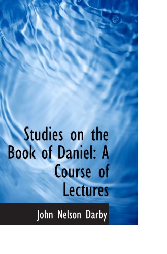 9780554568317: Studies on the Book of Daniel: A Course of Lectures