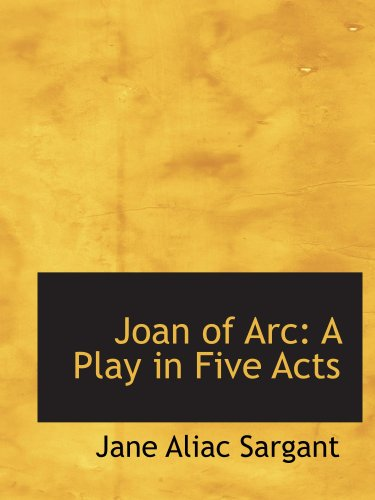 9780554569048: Joan of Arc: A Play in Five Acts