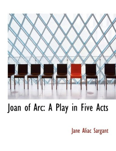 9780554569062: Joan of Arc: A Play in Five Acts (Large Print Edition)