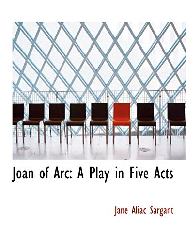 9780554569086: Joan of Arc: A Play in Five Acts