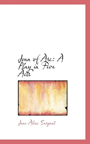 9780554569147: Joan of Arc: A Play in Five Acts