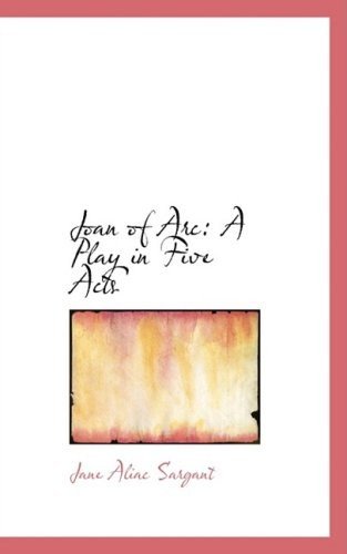 9780554569178: Joan of Arc: A Play in Five Acts