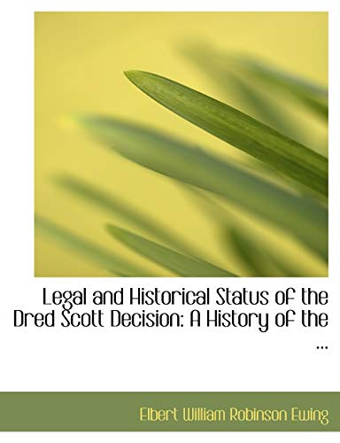 Legal and Historical Status of the Dred: William Robinson Ewing,