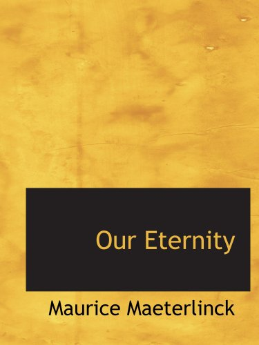 9780554573878: Our Eternity