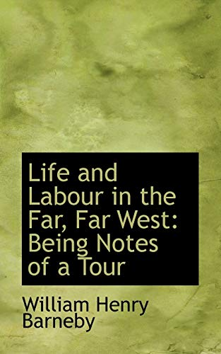 Life and Labour in the Far, Far: William Henry Barneby