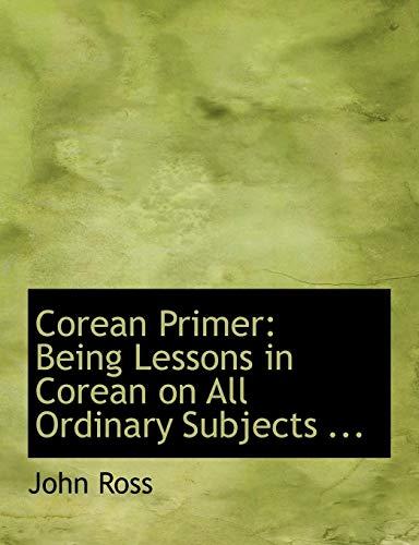 9780554576329: Corean Primer