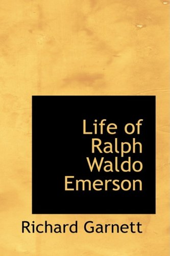 the life and works of ralph waldo emerson Essays of ralph waldo emerson emerson, ralph waldo the works of ralph waldo emerson volume v: life of emerson, poems emerson, ralph waldo.