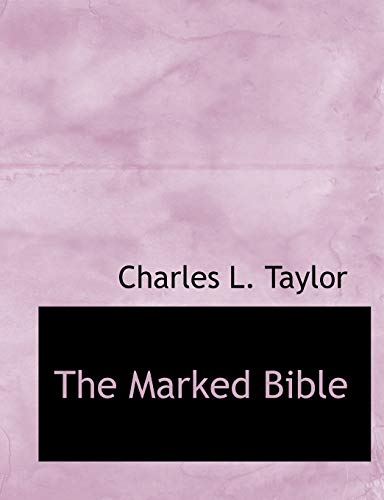 The Marked Bible (Paperback): Charles L Taylor