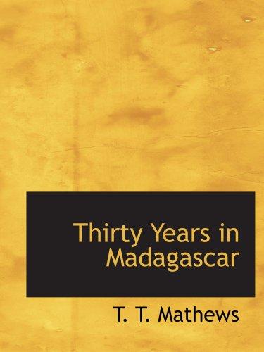9780554581231: Thirty Years in Madagascar