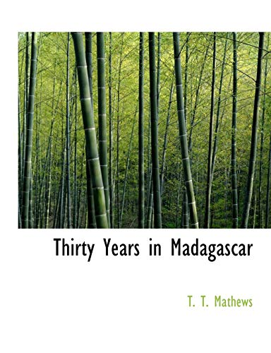 9780554581279: Thirty Years in Madagascar (Large Print Edition)
