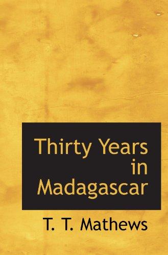 9780554581293: Thirty Years in Madagascar