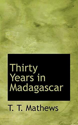 9780554581316: Thirty Years in Madagascar