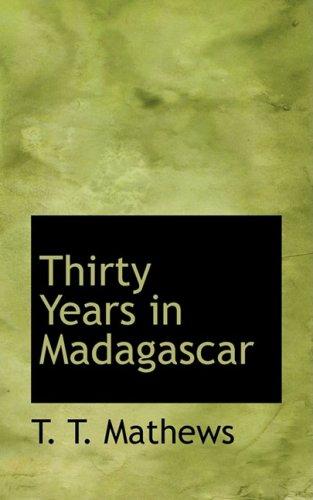 9780554581330: Thirty Years in Madagascar