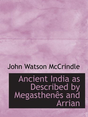 9780554583723: Ancient India as Described by Megasthenês and Arrian